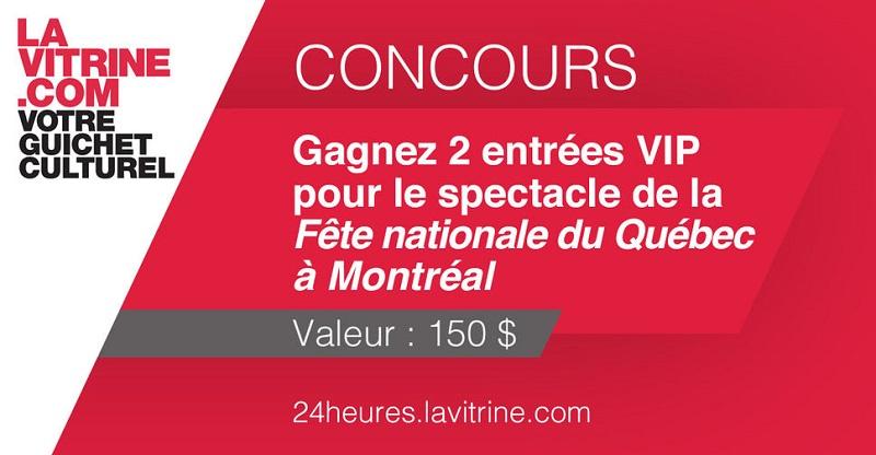 Concours Gagnez 2 entrées VIP pour le spectacle de La Fête Nationale du Québec à Montréal!