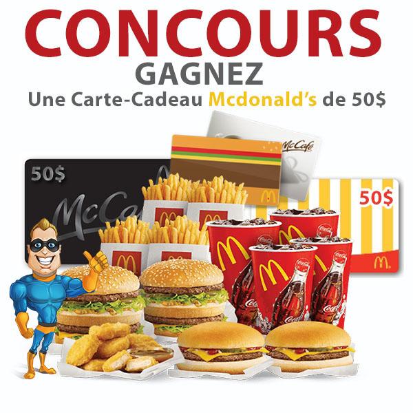 CONCOURS EXCLUSIF - Concours CONCOURS GAGNEZ Une Carte-Cadeau Mcdonalds de 50$