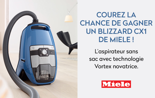 Concours Gagnez le nouvel aspirateur Blizzard CX1 de Miele!