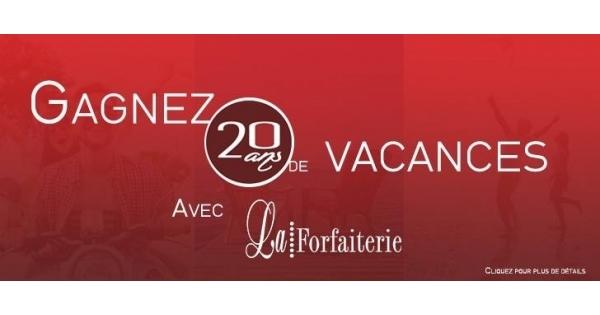 Concours 20 ANS DE VACANCES À GAGNER!
