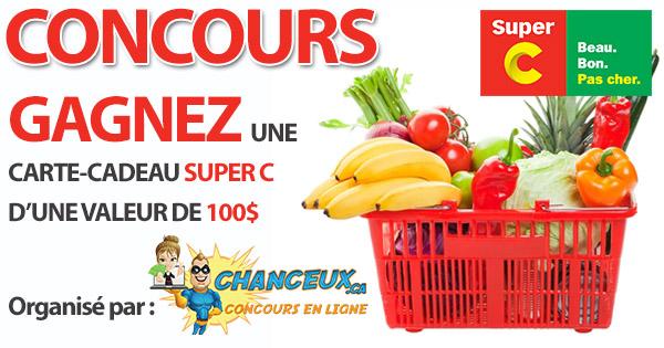 CONCOURS EXCLUSIF - Concours Gagnez une Carte-Cadeau Super C de 100$