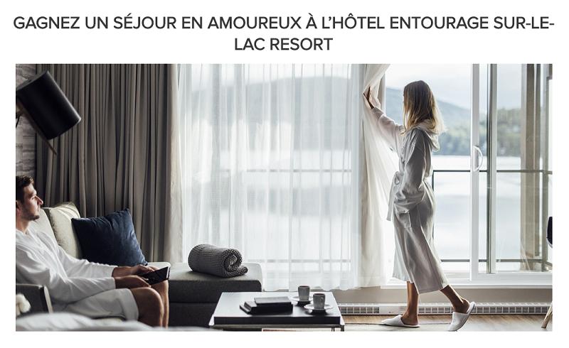 Concours GAGNEZ UN SÉJOUR EN AMOUREUX À L'HÔTEL ENTOURAGE SUR-LE-LAC RESORT!