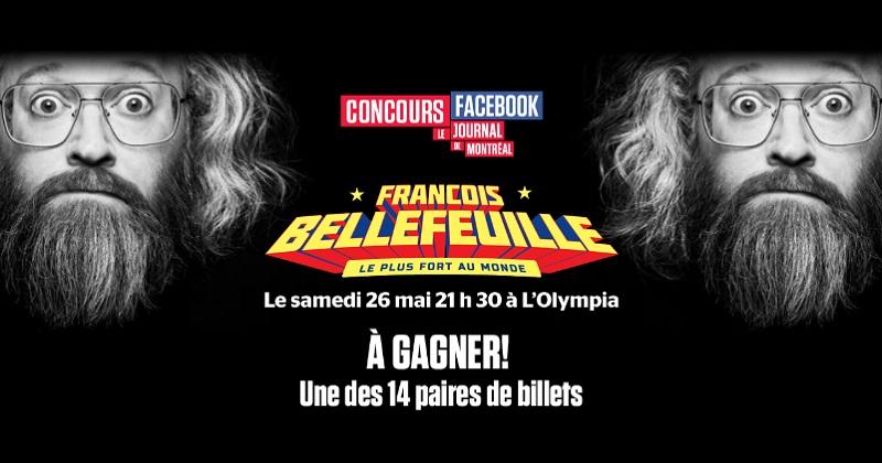 Concours Gagnez 1 des 14 paires de billets pour le spectacle de François Bellefeuille!