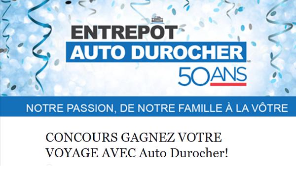 Concours GAGNEZ VOTRE VOYAGE AVEC Auto Durocher!