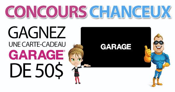 CONCOURS EXCLUSIF - Concours Gagnez une Carte-Cadeau GARAGE de 50$
