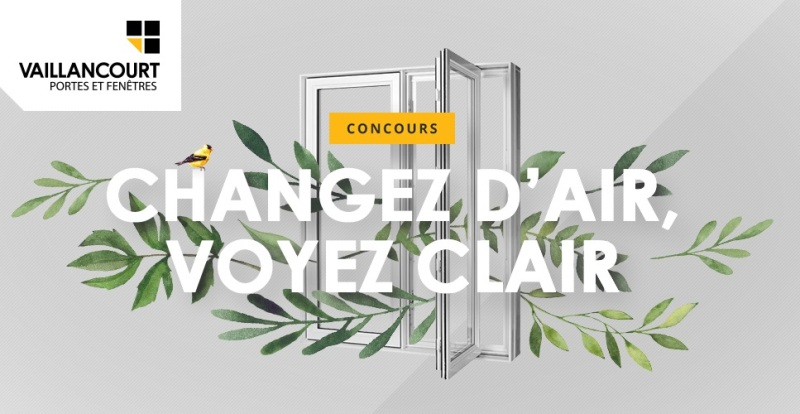 Concours gagnez 3000 sur l 39 achat de portes et fen tres for Fenetre vaillancourt