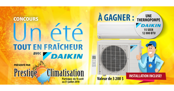 Concours Gagnez UNE Thermopompe DAIKIN 15 SEER 12 000 BTU, installation incluse!
