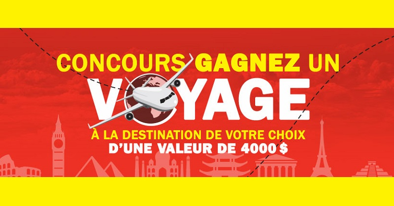 Concours Gagnez un voyage à destination de votre choix d'une valeur de 4000$!