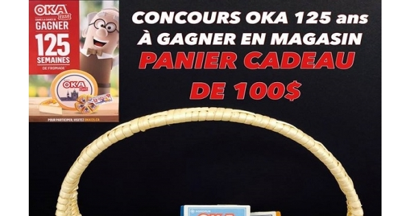 Concours GAGNEZ UN PANIER CADEAU OKA DE 100$!