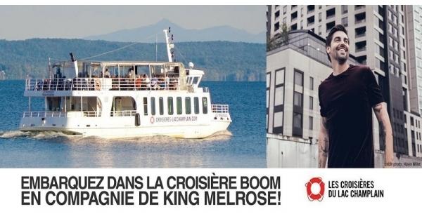Concours Embarquez dans la Croisière Boom en compagnie de King Melrose!