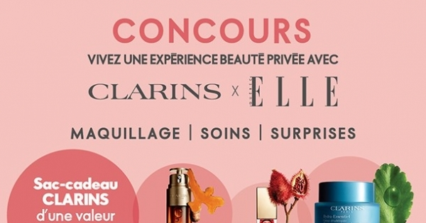 Concours VIVEZ UNE EXPERIENCE BEAUTÉ PRIVÉE AVEC CLARINS X ELLE Québec!