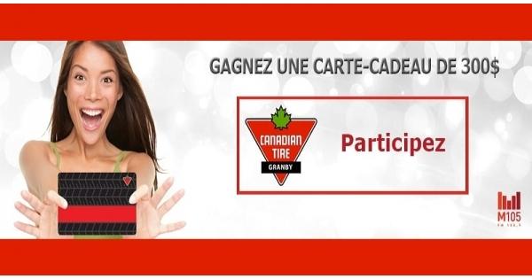 Concours GAGNEZ UNE CARTE CADEAU CANADIAN TIRE DE 300$!