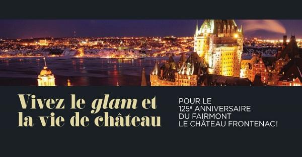 Concours Vivez le glam et la vie de château au Fairmont Le Château Frontenac!