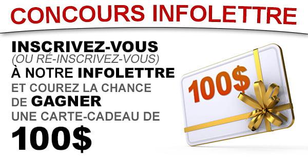 Concours Inscrivez-vous à notre Infolettre et Courez la chance de Gagner 100$