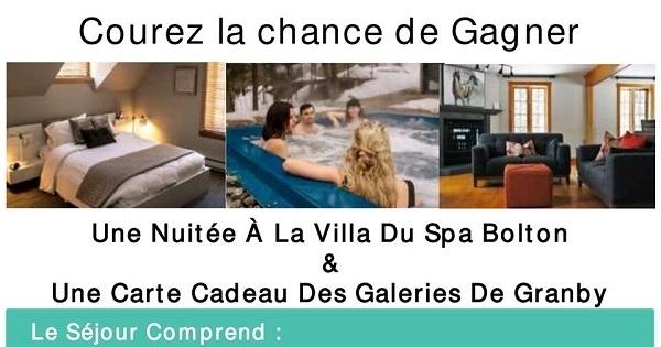 Concours Gagnez une nuitée à la Villa du Spa Bolton ainsi qu'une carte-cadeau de 50$ des Galeries de Granby!