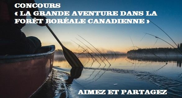 Concours LA GRANDE AVENTURE DANS LA FORÊT BORÉALE CANADIENNE
