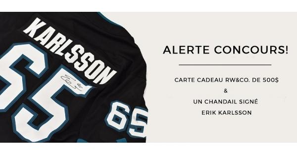 Concours GAGNEZ UNE CARTE-CADEAU RW&CO. & UN CHANDAIL ERIK KARLSSON AUTOGRAPHIÉ!