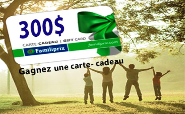 Concours Gagnez une CARTE CADEAU FAMILIPRIX  d'une valeur de 300$!