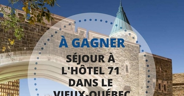 Concours Gagnez un séjour à l'Hotel 71 dans le vieux Québec!