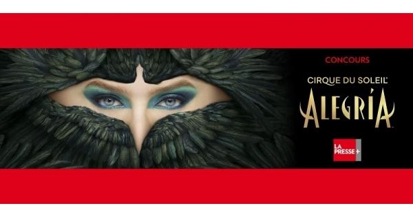Concours Gagnez un forfait VIP pour assister au spectacle Alegría du Cirque du Soleil sous le grand chapiteau au Vieux-Port de Montréal!