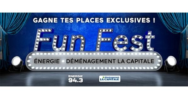 Concours Gagne tes places exclusives au FUN FEST ÉNERGIE DÉMÉNAGEMENT LA CAPITALE