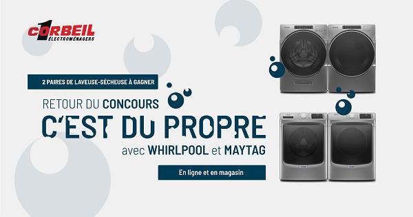Concours Gagnez un ensemble laveuse-sécheuse Whirlpool ou Maytag!