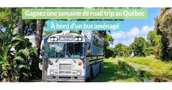 Concours Gagnez un Roadtrip au Québec d'une durée de 5 JOURS dans un autobus scolaire converti!