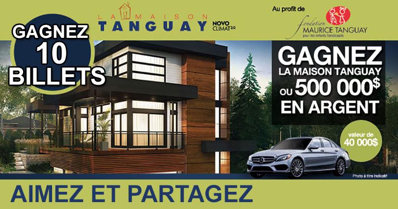 CONCOURS EXCLUSIF - Concours Maison TANGUAY 2015 GAGNEZ 10 Billets