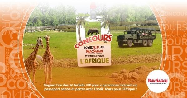 Concours SOYEZ V.I.P AU PARC SAFARI ET PARTEZ AVEC EXOTIQUE TOUR POUR L'AFRIQUE!