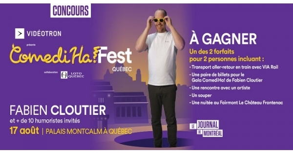 Concours Gagnez l'un des deux séjours à Québec pour assister au Gala ComediHa! de Fabien Cloutier du 17 août 2019!