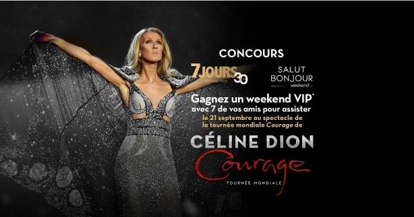 Concours Gagnez un weekend VIP avec 7 de vos amis pour assister le 21 septembre au spectacle Courage de Celine Dion!