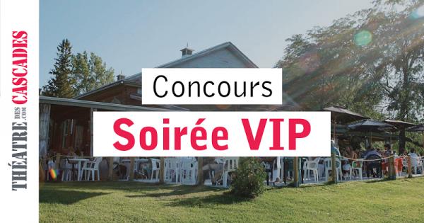 Concours Gagnez un des 3 forfaits VIP au Théâtre des Cascades!