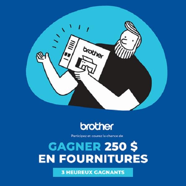 Concours GAGNEZ 1 DES 3 PRIX DE 250 $ EN FOURNITURES BROTHER!