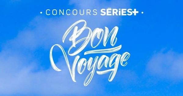 Concours Gagnez 5000$ en crédit voyage grâce à Séries+ en débrouillage!