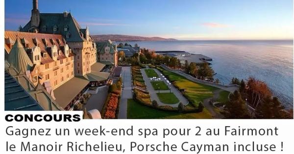 Concours Gagnez un week-end spa pour 2 au Fairmont le Manoir Richelieu, Porsche Cayman incluse !