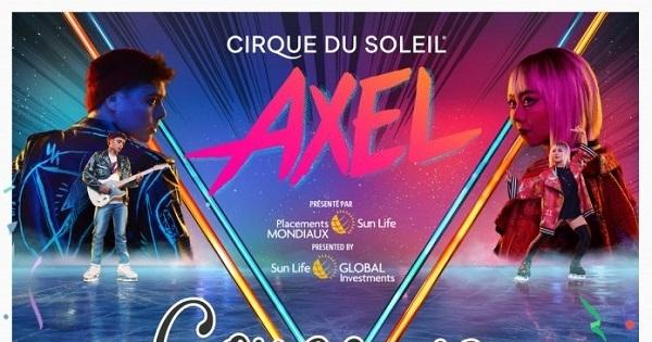 Concours Gagnez un laissez-passer quadruple, d'une valeur de 360$, pour assister au spectacle d'AXEL présenté par le Cirque du Soleil!