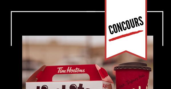 Concours Gagnez une carte-cadeau Tim Hortons de 50$!