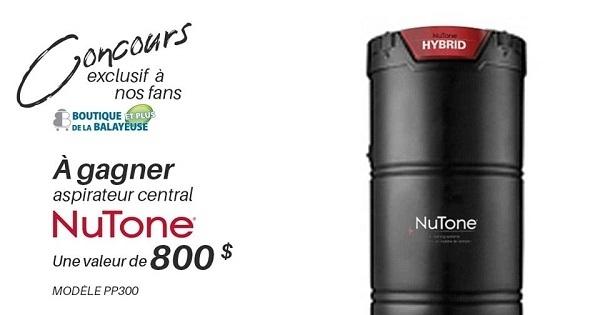 Concours Gagnez un aspirateur central de la marque NuTone d'une valeur de 800$!