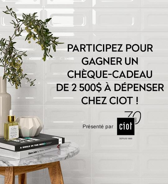 Concours Gagnez un chèque-cadeau de 2500$ à dépenser chez Ciot!