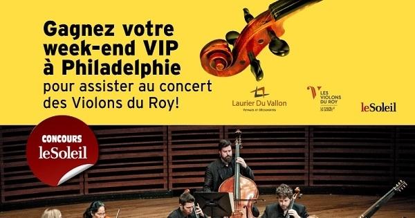 Concours Gagnez votre week-end VIP à Philadelphie pour assister au concert des Violons du Roy!