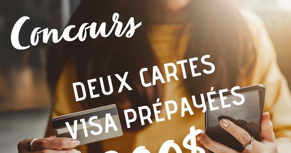 Concours Gagnez l'une de deux cartes Visa prépayées de 200$!