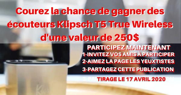 Concours Gagnez des écouteurs Klipsch T5 True Wireless d'une valeur de 250$!