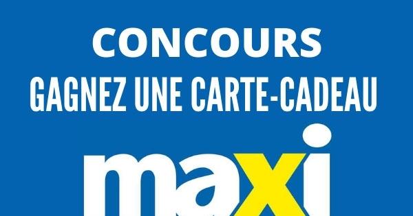 Concours gagnez une Carte-Cadeau Maxi de 100$