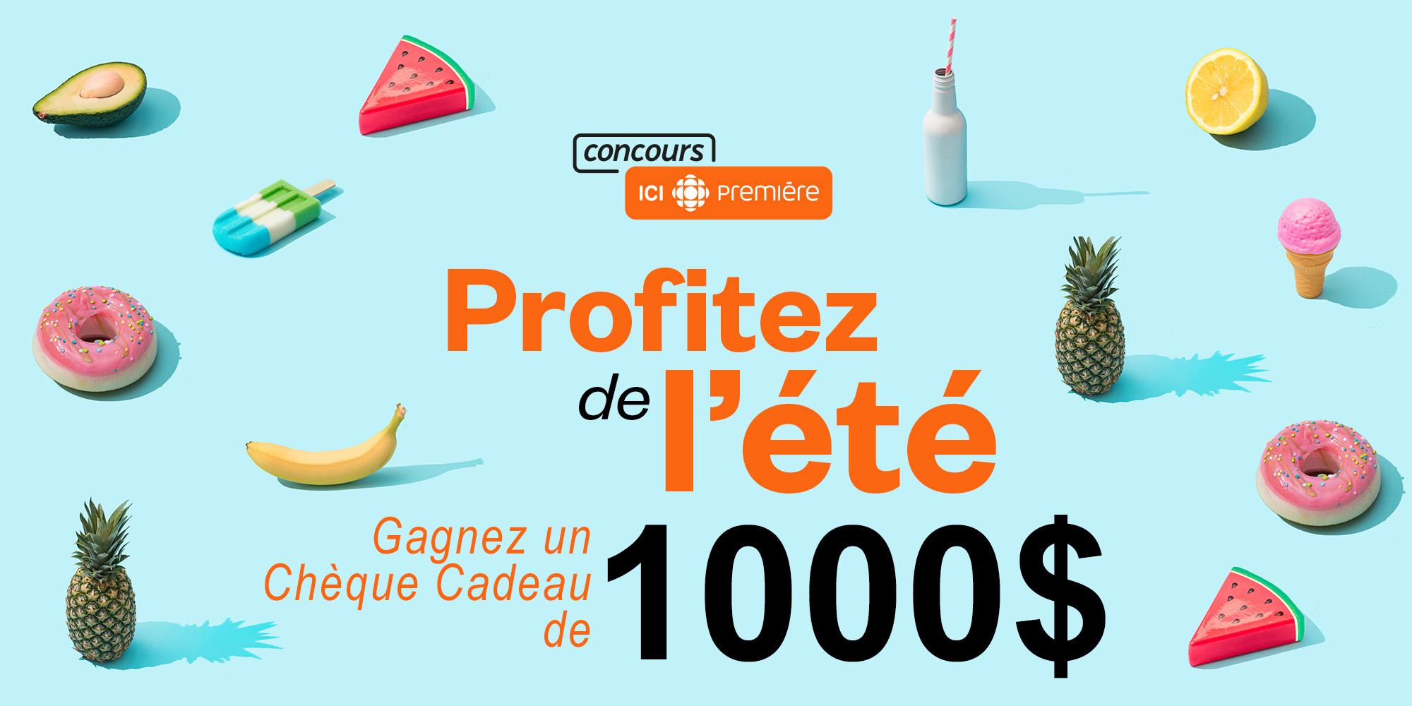 Concours Gagnez un Chèque Cadeau de 1000$ pour Profiter de l'Été!