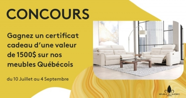 Concours Gagnez un Certificat Cadeau d'une valeur de 1 500$ valable sur nos Meubles Québécois