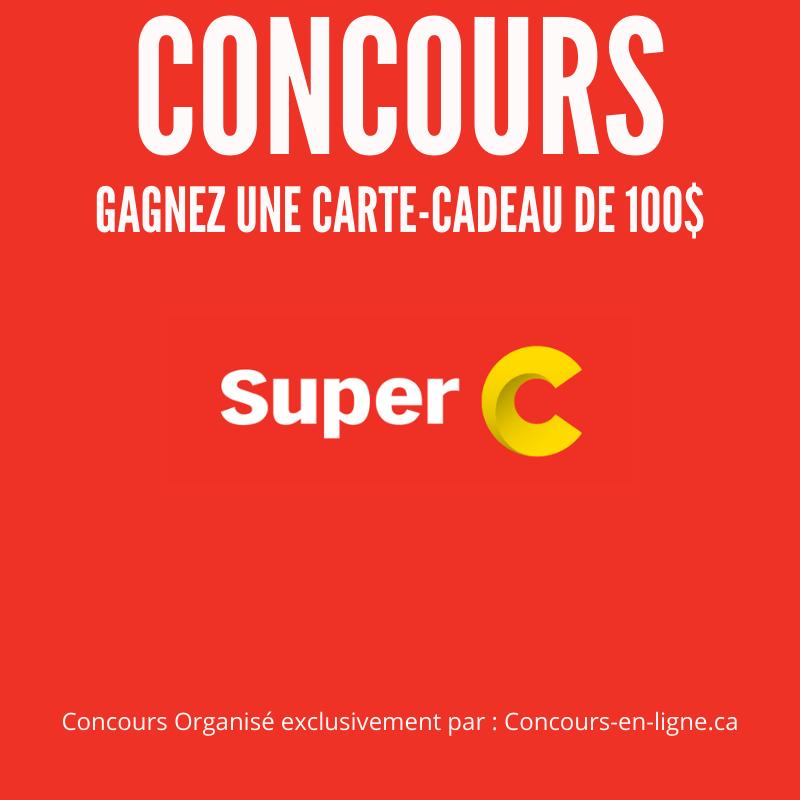 CONCOURS EXCLUSIF - Concours Gagnez une Carte-Cadeau chez Super C de 100 $