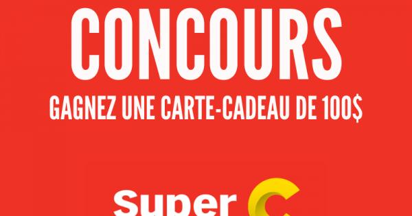 Concours Gagnez une Carte-Cadeau chez Super C de 100 $