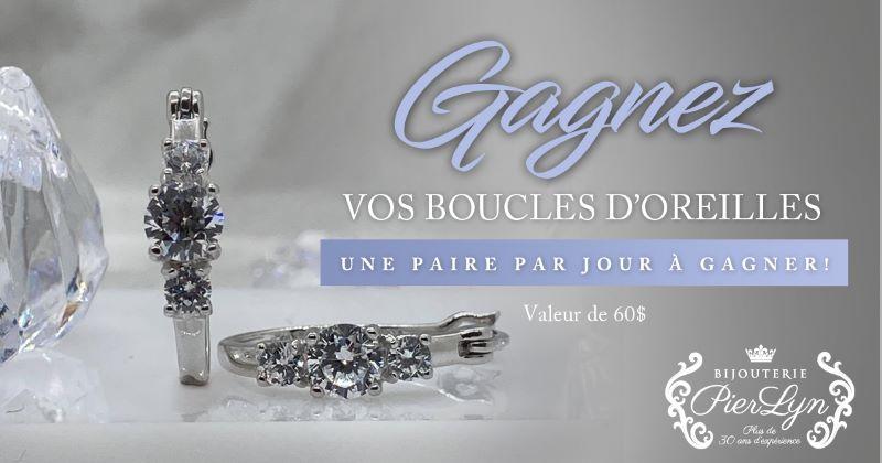 Concours Gagnez l'une des 5 paires de boucles d'oreilles offertes par Bijouterie Pierlyn!