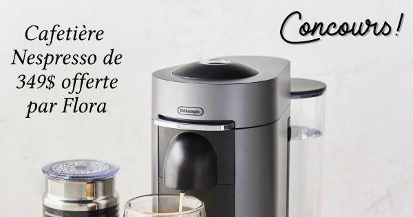 Concours Gagnez une cafetière Nespresso d'une valeur de 349$!