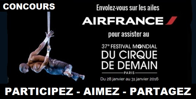 Concours Gagnez un voyage à Paris pour assister au Festival Mondial du Cirque de demain!